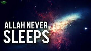 Allah Never Sleeps – Eye Opening Recitation
