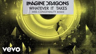 Download Lagu Imagine Dragons, Miss Congeniality - Whatever It Takes (Miss Congeniality Remix/Audio) Gratis STAFABAND