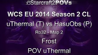SC2 HotS - WCS EU 2014 S2 CL - uThermal vs HasuObs - Ro32 - Map 2 - Frost - uThermal
