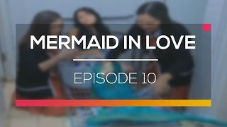 Mermaid In Love - Episode 10