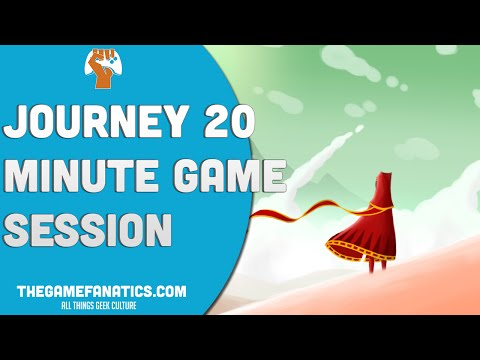 Journey 20 minute game session