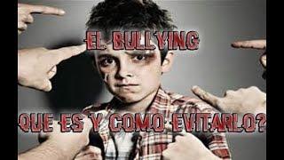 El Bullying - Explicacion y como evitarlo | thekio18