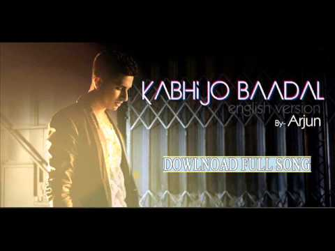 Watch Kabhi Jo Badal Barse by Arjun (English Version) HD Song...