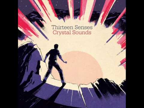 Thirteen Senses - Suddenly