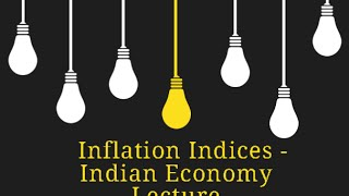 Inflation Indices || Indian Economy Lecture for UPSC APPSC TSPSC Group 1 and Group 2