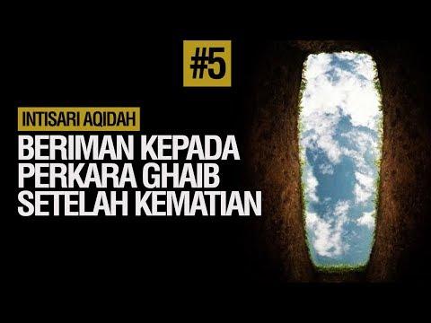 Beriman Kepada Perkara Yang Ghaib Setelah Kematian #5 - Ustadz Khairullah Anwar Lufhi, Lc