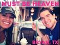 Must Be Heaven: Bryan, TX