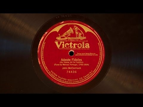 "Irish tenor John McCormack (with baritone Reinald Werrenrath, tenor Harry Macdonough and bass William F. Hooley) sing ""Adeste fideles"" on single-sided 12"" ac..."