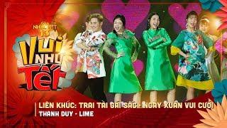 LK Trai Tài Gái Sắc, Ngày Xuân Vui Cưới - Thanh Duy, Lime | Gala Nhạc Việt 13 (Official)