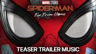 Spider-Man: Far From Home - Teaser Trailer Music [HQ Trailer Edit | Benjamin Squires]