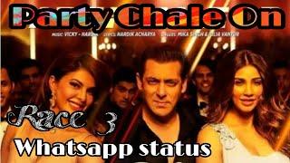 💕💕Whatsapp status  Party Chale On Song - Race 3 | Salman Khan | Mika Singh, Iulia Vantur
