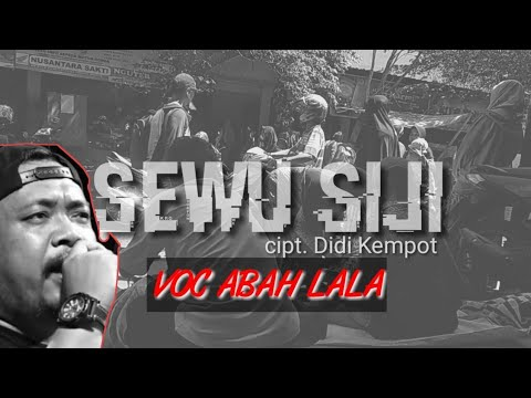 Download SEWU SIJI CIPTAAN DIDI KEMPOT VOCAL ABAH LALA MG 86 Mp4 baru