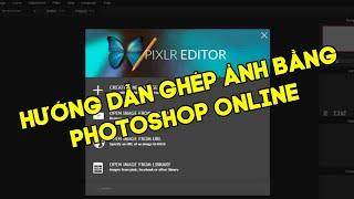 Hướng dẫn ghép ảnh bằng photoshop online