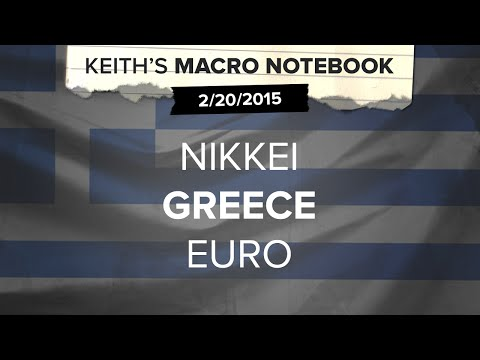 Keith's Macro Notebook 2/20: Nikkei | Greece | Euro