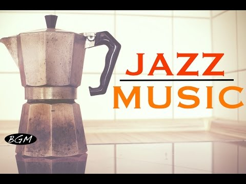 【CAFE MUSIC】Jazz Instrumental Music - Background Music - Music for work,Study