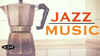 【CAFE MUSIC】Jazz Instrumental Music - Background Music - Music for work,Study