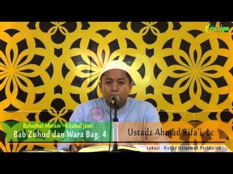 Ust. Ahmad Rifa'i - Bulughul Maram Kitabul Jami' (Bab Zuhud Dan Wara Bag. 4)
