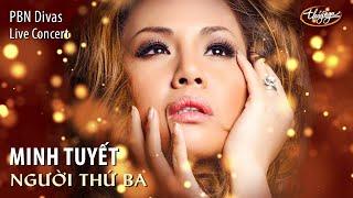 Minh Tuy?t - Ng??i Th? Ba (Minh Vy) PBN Divas Live Concert