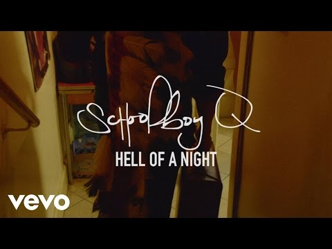 SchoolBoy Q - Hell Of A Night (Explicit)[Music Video]