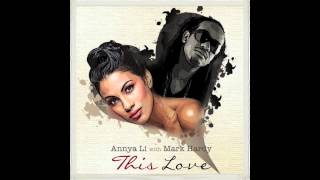 Annya Li Ft Mark Hardy - This Love [Aug 2012]