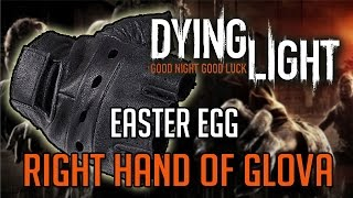 Dying Light Easter Eggs | Right Hand of GloVA Location Tutorial