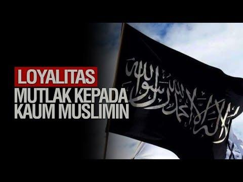 Loyalitas Mutlak kepada Kaum Muslim - Ustadz Khairullah Anwar Lufhi, Lc