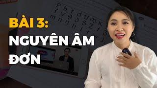 Bài 03: Nguyên Âm - Phần 01 (Nguyên Âm Đơn) | Talk To Miss Lan