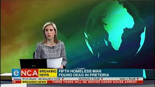 Fifth homeless man found dead in PTA