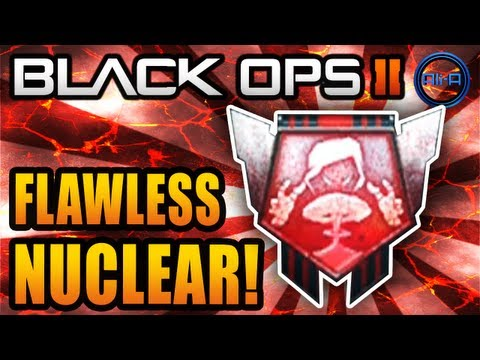 Black Ops 2 - FLAWLESS Nuclear &