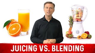 Juicing vs Blending: What