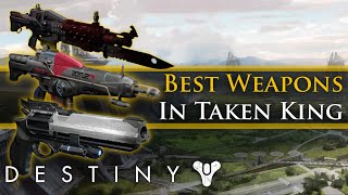 Destiny - Top 5 weapons in Taken King! Best crucible weapons!