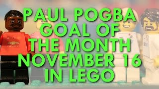Paul Pogba - Goal of the Month in Lego - November 16