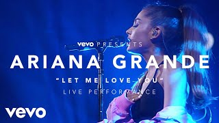 Ariana Grande Let Me Love You Vevo Presents