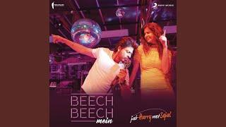 """download lagu Beech Beech Mein From """"jab Harry Met Sejal"""" gratis"""