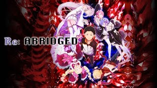 Re:Abridged - Episode 1 (Re:Zero Abridged Parody)