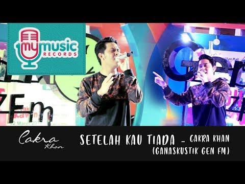 download lagu SETELAH KAU TIADA - CAKRA KHAN (Ganaskustik GEN FM) gratis