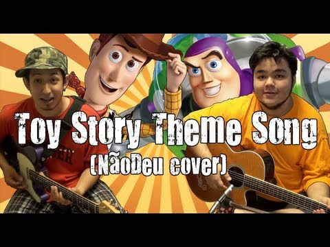 Toy Story Theme Song (NãoDeu cover)