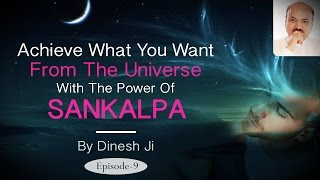 Achieve What You Want From The Universe With The Power of Resolution/Will Power/Sankalpa Shakti