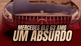Mercedes GLC 63 AMG S - UM ABSURDO