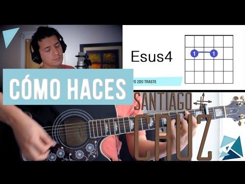 Santiago Cruz - Como Haces