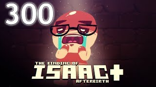 The Binding of Isaac: AFTERBIRTH+ - Northernlion Plays - Episode 300 [Gardening]