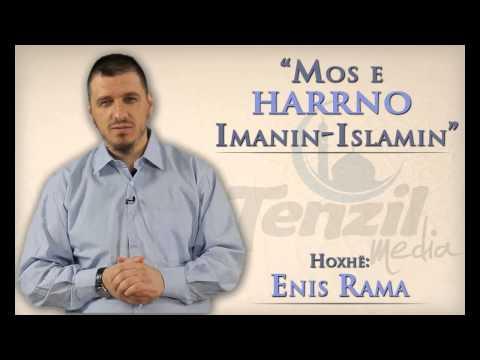 MOS e harrno Imanin - Islamin | Enis Rama