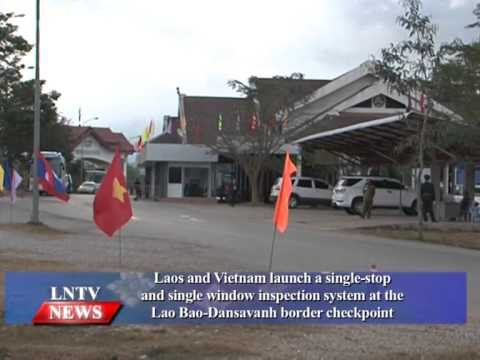 Lao NEWS On LNTV: Laos & Vietnam launch a single stop single window inspection system.9/2/2015