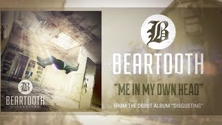 Beartooth - Me In My Own Head (Audio)