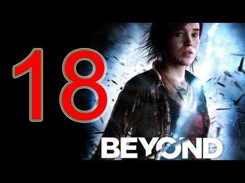 Beyond Two Souls Walkthrough part 18 No Commentary Gameplay Let's play Beyond Two Souls Walkthrough