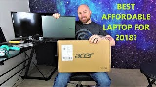 ACER ASPIRE E 15 POWERFUL & AFFORDABLE BEST LAPTOP FOR 2018 / UNBOXING AND REVIEW!!!