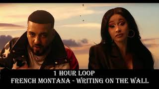 [1 HOUR LOOP] French Montana  - Writing on the wall