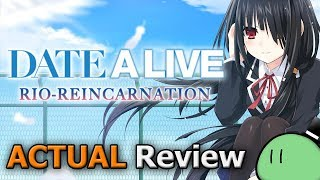 Date A Live: Rio Reincarnation (ACTUAL Game Review) [PC]