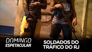 'Soldados do tráfico' do RJ falam com exclusividade ao Domingo Espetacular