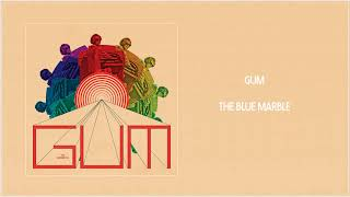 GUM - The Blue Marble (Official Audio)